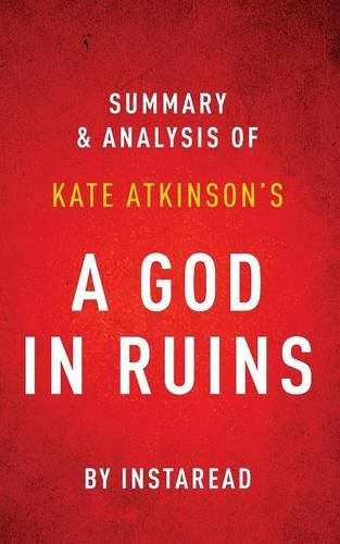 9781944195885: Summary of A God in Ruins: by Kate Atkinson | Includes Analysis