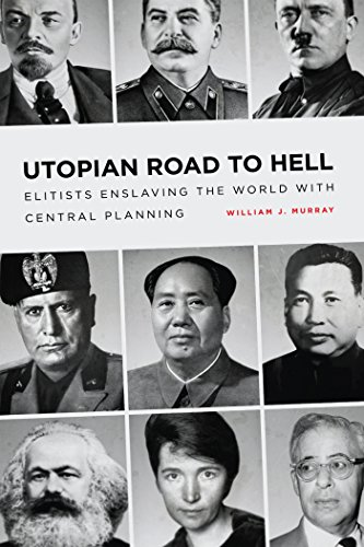 9781944229085: Utopian Road to Hell: Enslaving America and the World With Central Planning