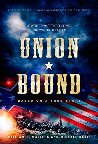 9781944229252: Union Bound: He Went to War to Free the Slaves but Was Freed by Them