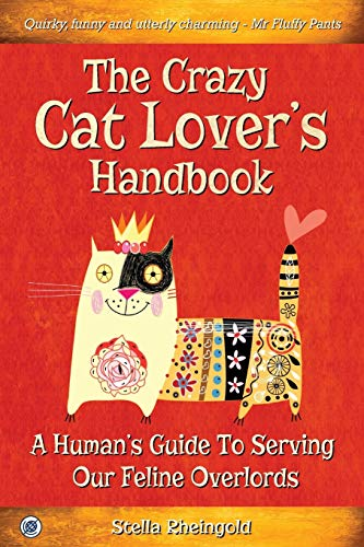 9781944243135: The Crazy Cat Lover's Handbook: A human's guide to serving our feline overlords