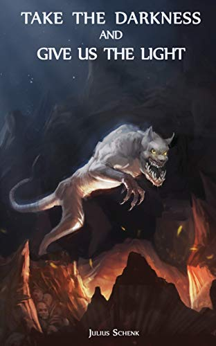 9781944245603: Take the Darkness...: Demon Fantasy - Dark Hero (Dark Gods & Tainted Souls)
