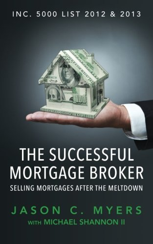 9781944313029: The Successful Mortgage Broker: Selling Mortgages After the Meltdown