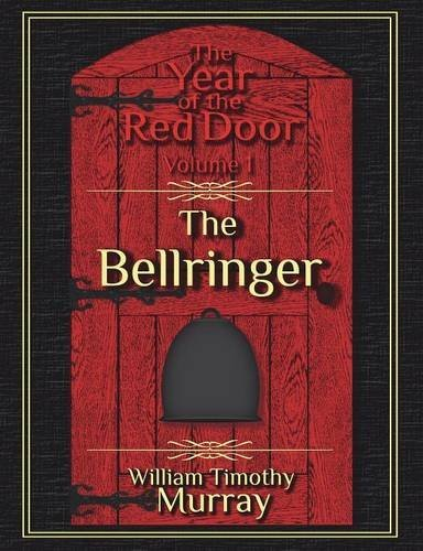 9781944320003: The Bellringer: Volume 1 of The Year of the Red Door