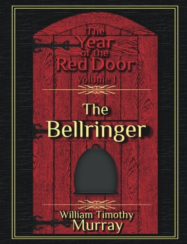 9781944320010: The Bellringer: Volume 1 of The Year of the Red Door