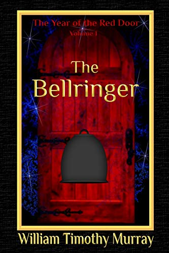 9781944320355: The Bellringer: Volume 1 of The Year of the Red Door