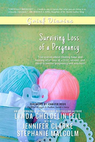 Grief Diaries: Surviving Loss of a Pregnancy: Lynda Cheldelin Fell