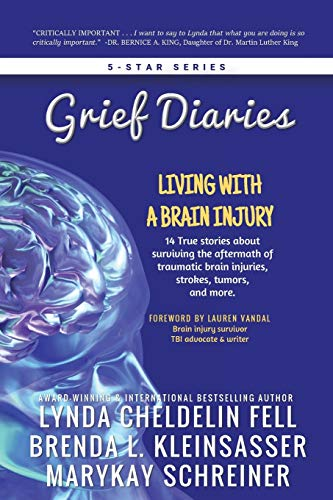 Grief Diaries: Living with a Brain Injury: Cheldelin Fell, Lynda;