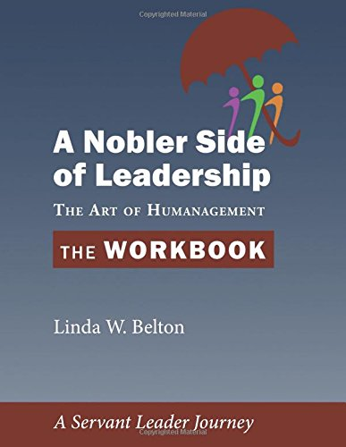 A Nobler Side of Leadership: The Workbook: Linda W. Belton