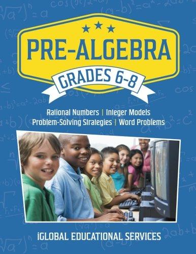 9781944346010: Pre-Algebra: Grades 6-8: Rational Numbers, Integer Models, Problem-Solving Strategies, Word Problems (Math Tutor Lesson Plan Series) (Volume 2)