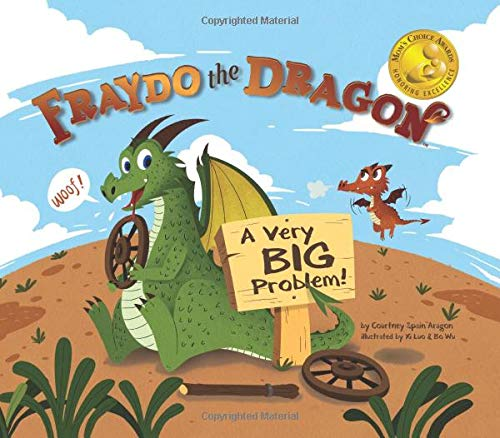 9781944349509: Fraydo the Dragon: A Very Big Problem!