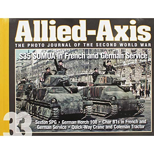 9781944367305: Allied-Axis, the Photo Journal of the Second World War: No. 33: S35 Somua in French and German Service