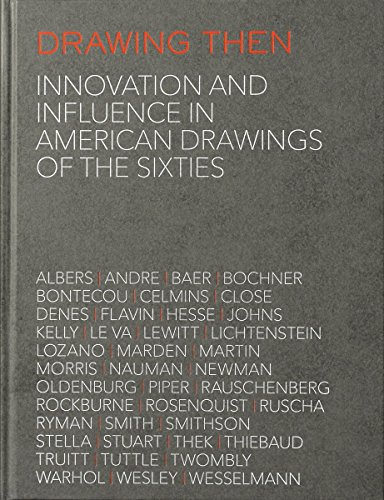 Drawing Then: Innovation and Influence in American Drawings of the Sixties (Hardcover)