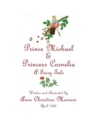 9781944386085: Prince Michael & Princess Cornelia: A Fairy Tale