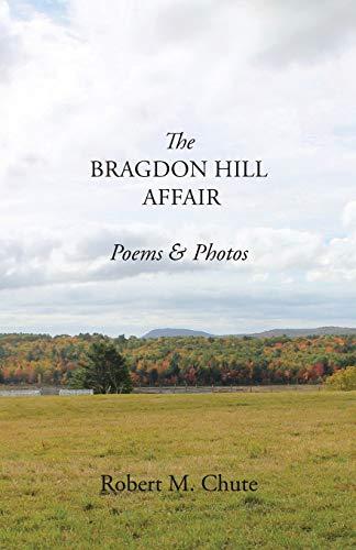 The Bragdon Hill Affair: Robert M Chute
