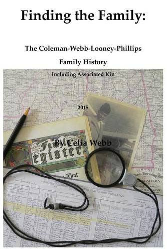 9781944390006: Finding the Family The Coleman-Webb-Looney-Phillips Family History Including Associated Kin