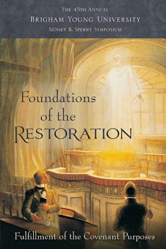 Foundations of the Restoration: 45th Annual Brigham Young University Sidney B. Sperry Symposium: ...
