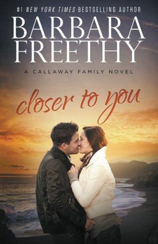 Closer To You (Callaways) (Volume 11): Barbara Freethy
