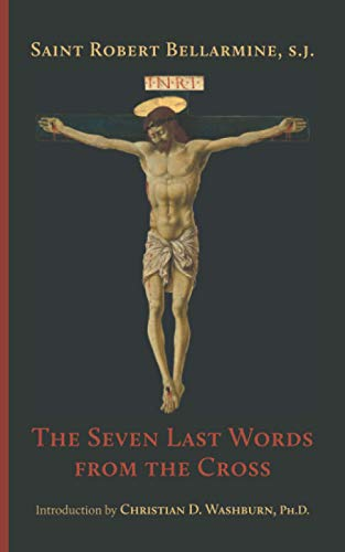 The Seven Last Words from the Cross: Bellarmine S.J., St. Robert