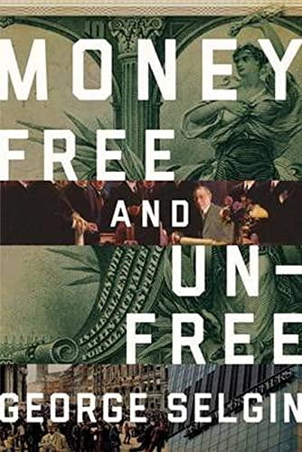 9781944424299: Money: Free and Unfree