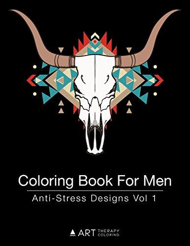 9781944427245: Coloring Book For Men: Anti-Stress Designs Vol 1 (Volume 1)