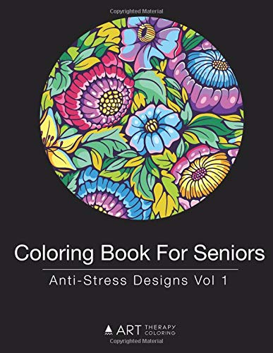 Coloring Book For Seniors Anti Stress Designs Vol Art Therapy