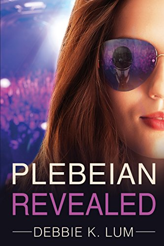 Plebeian Revealed: A romantic suspense novel (Plebeian: Debbie K. Lum