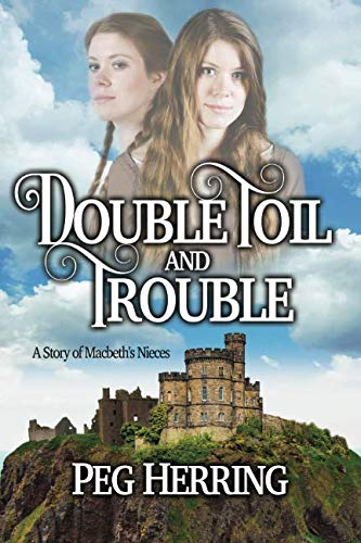 Double Toil & Trouble: A Story of: Herring, Peg