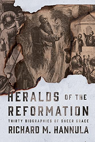 9781944503468: Heralds of the Reformation: Thirty Biographies of Sheer Grace