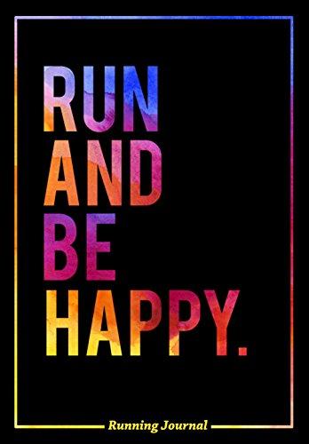 9781944515454: Running Journal: Run and Be Happy