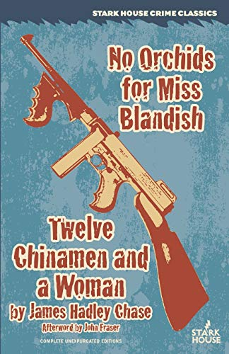 9781944520069: No Orchids for Miss Blandish / Twleve Chinamen and a Woman