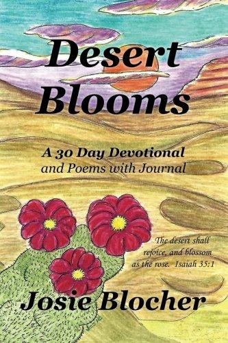 Desert Blooms: A 30 Day Devotional with: Blocher, Josie