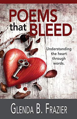 9781944566104: Poems That Bleed: Understanding the Heart Through Words