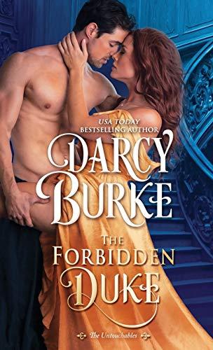 The Forbidden Duke (The Untouchables) (Volume 1): Darcy Burke