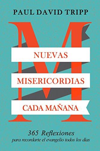 9781944586003: Nuevas Misericordias Cada Mañana: 365 reflexiones para recordarte el evangelio todos los días (Spanish Edition)