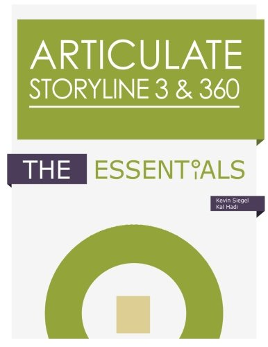Articulate Storyline 360: The Essentials: Siegel, Kevin/ Hadi,