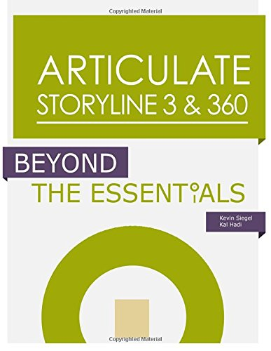 Articulate Storyline 3 360: Beyond the Essentials: Kevin Siegel, Kal