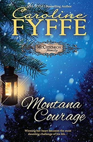 Montana Courage (McCutcheon Family) (Volume 9): Caroline Fyffe