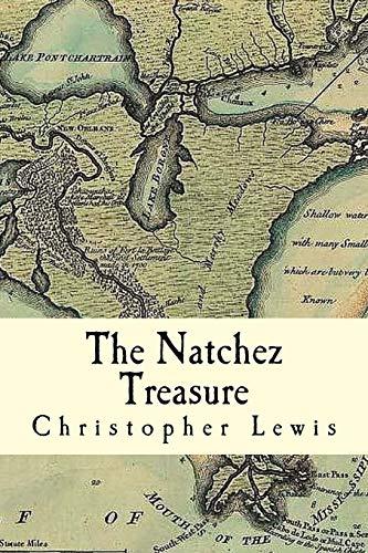 The Natchez Treasure (Paperback): Christopher (Clifton Edward)