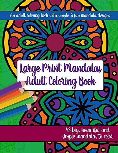9781944633356: Large Print Mandalas Adult Coloring Book: Big, Beautiful and Simple Mandalas