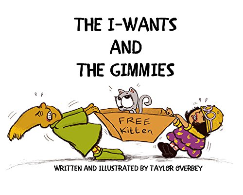 The I-Wants and the Gimmies: Taylor Overbey
