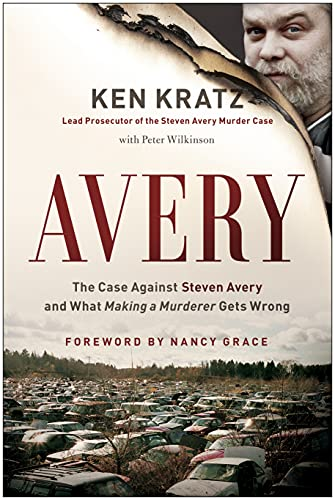 9781944648008: Avery: The Case Against Steven Avery and What