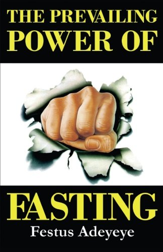 9781944652074: The Prevailing Power of Fasting