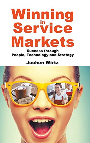 9781944659042: Winning in Service Markets: Success through People, Technology and Strategy