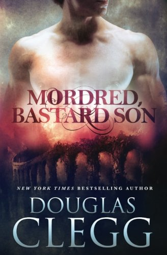 9781944668099: Mordred, Bastard Son (The Chronicles of Mordred) (Volume 1)