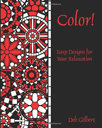9781944678005: Color! Easy Designs for Your Relaxation