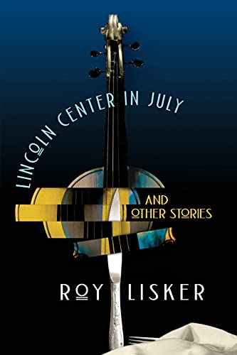 Lincoln Center in July and Other Stories: Lisker, Roy