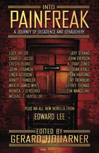 Into Painfreak: A Journey of Decadence and: Houarner, Gerard; Jones,
