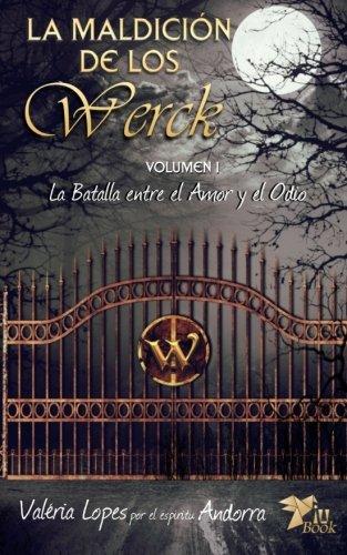 9781944737054: La Maldicion de Los Werck: La Batalla entre el Amor y el Odio: Volume 1
