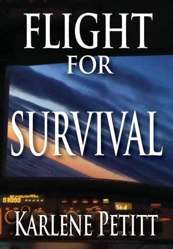 Flight for Survival - Karlene Petitt
