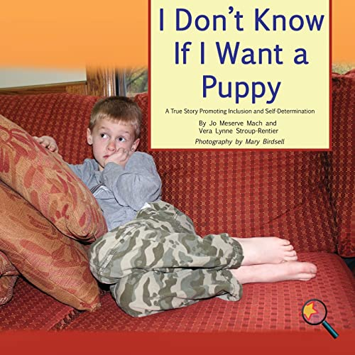 9781944764333: I Don't Know If I Want a Puppy: A True Story Promoting Inclusion and Self-Determination